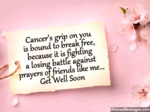 cancer patient get well soon message friend prayer wishes