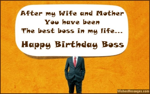 26) After my wife and mother, you have been the best boss in my life ...