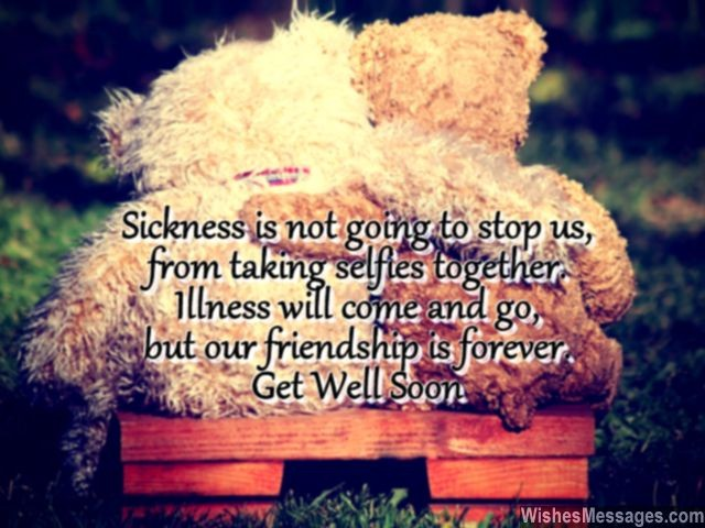 Get well soon message friends selfie teddy bear friendship