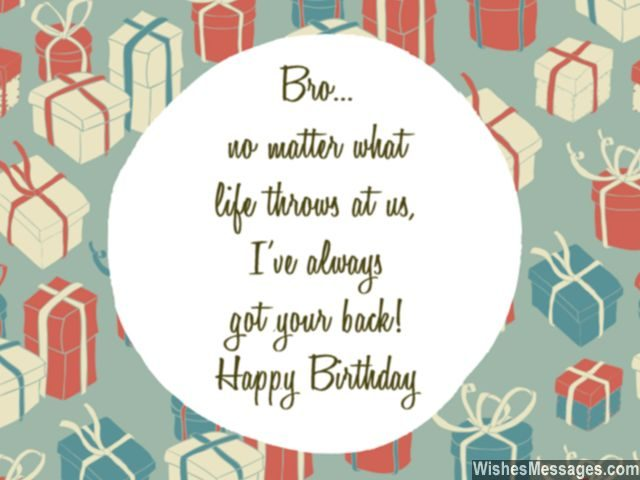 Birthday wishes for brother quotes and messages wishesmessages happy birthday wishes for brother got your back bro m4hsunfo Images