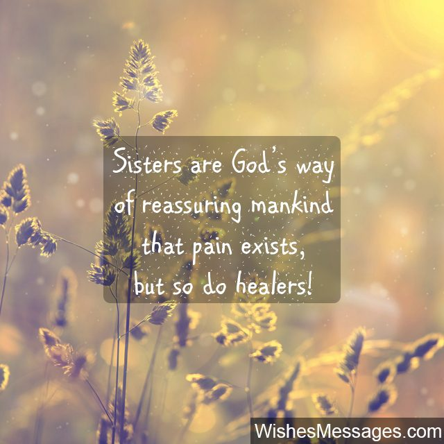 Quote about Sisters they are Gods way of healing pain