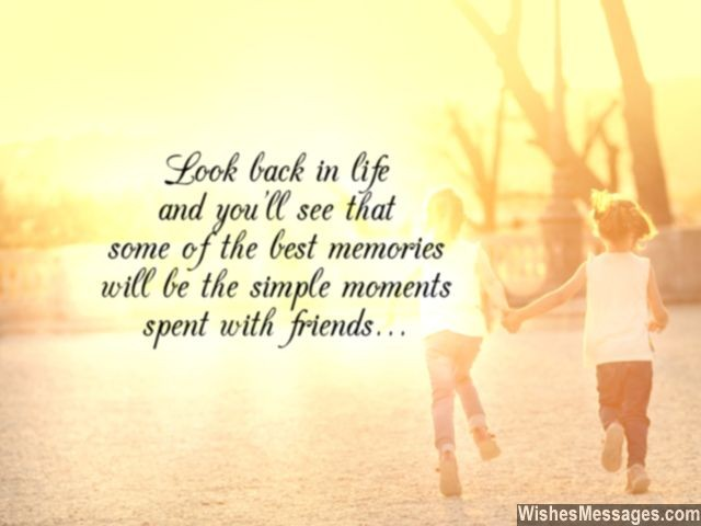 Friendship memories quote about simple times in life