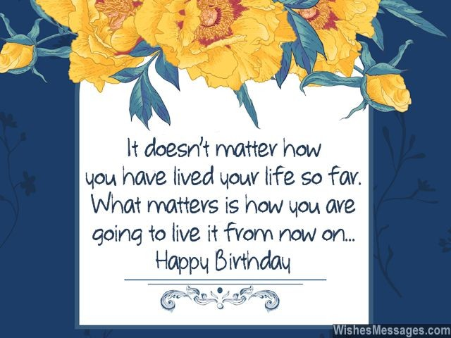 Inspirational birthday wishes live life to the fullest being positive