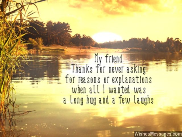Thank you my friend long hugs and laughs in friendship message