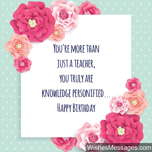 Cute birthday card wishes for teachers about knowledge