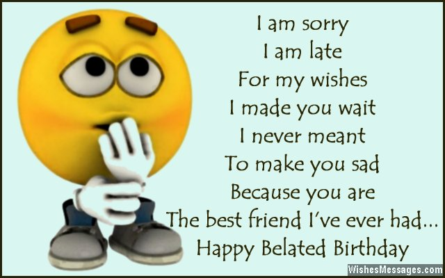 Funny but adorable late birthday quote for friends