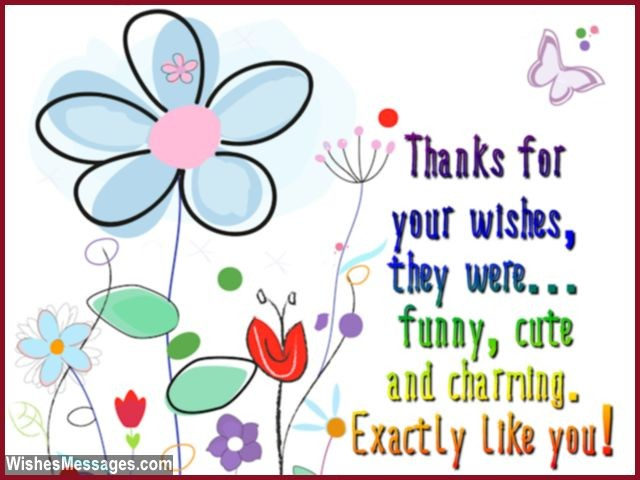 Funny quote to say thanks for birthday wishes greetings