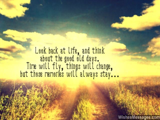 Good old days quote memories in life will remain