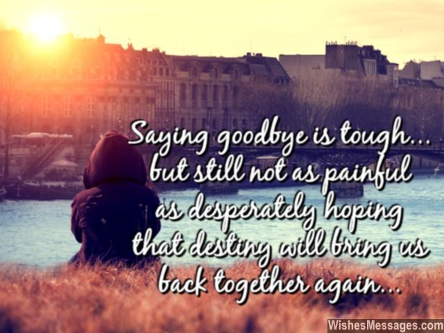 Goodbye is tough friends destiny bring together