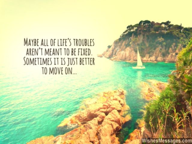 Inspirational moving on quote all life problems cant be fixed
