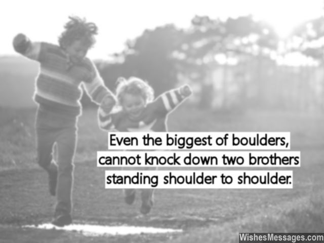 Sweet quote about brothers strong relationship