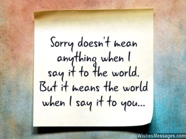 You mean the world to me I am sorry note for him