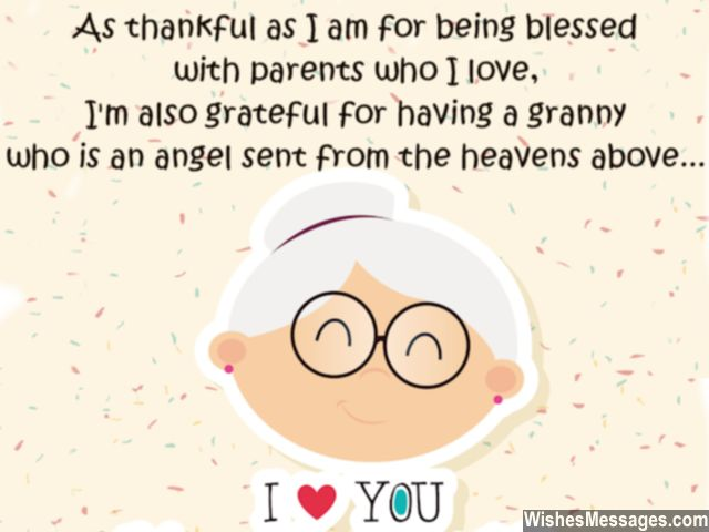 As I Am For Being Blessed With Parents Who Love Im Also Grateful Having A Granny Is An Angel Sent From The Heavens Above Happy Birthday