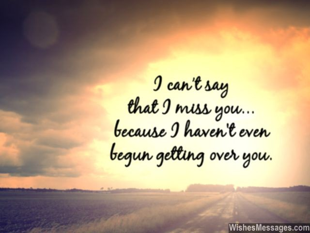 I am not over you missing you message for ex-boyfriend