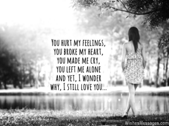 You broke my heart quote ex still love him