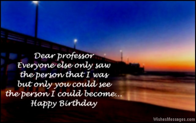 Inspirational birthday greeting quote to professor from students