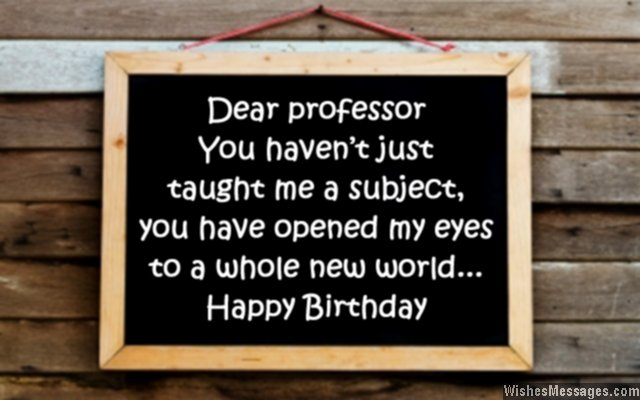 Sweet birthday wishes message for professor in college