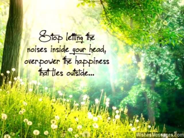 Dont listen to noises inside your head be happy quote