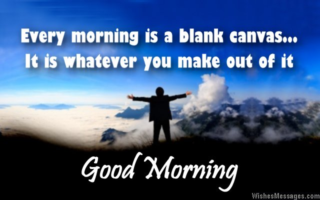 good morning sayings and messages welcome every morning quotes