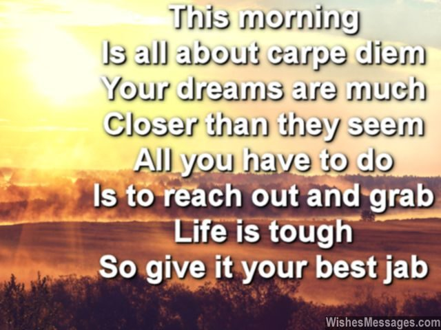 Inspirational good morning poem to be tough and carpe diem
