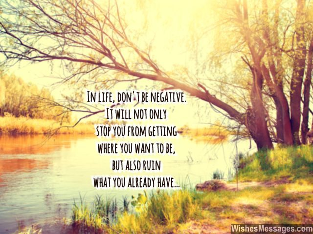 Inspirational quote negativity be positive in life