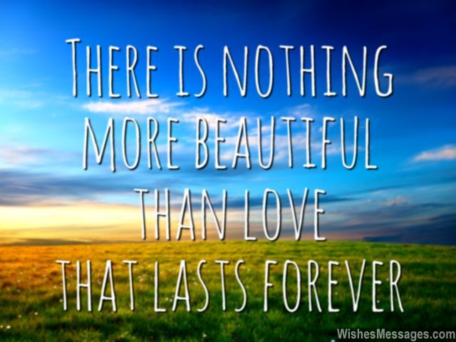 Love forever quote there is nothing more beautiful