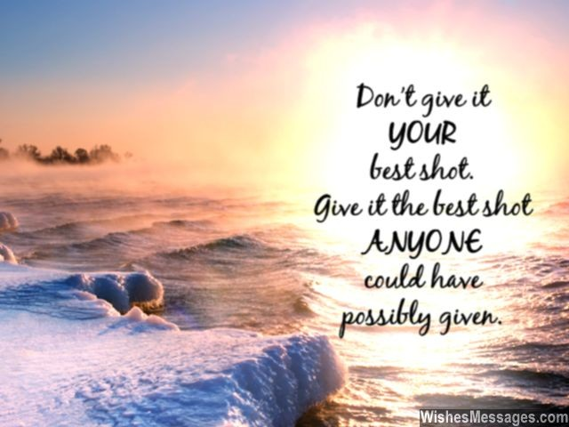 Give it your best shot inspirational quote to give it all you've got