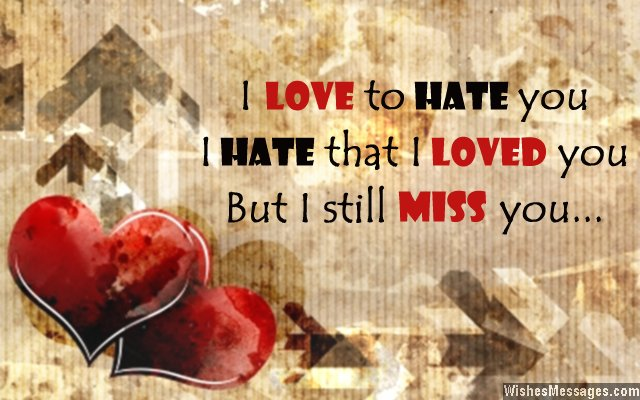 Missing you quote about love and hate