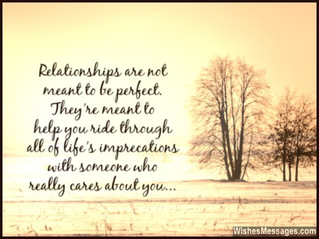 Relationships are not perfect quote someone who cares about you