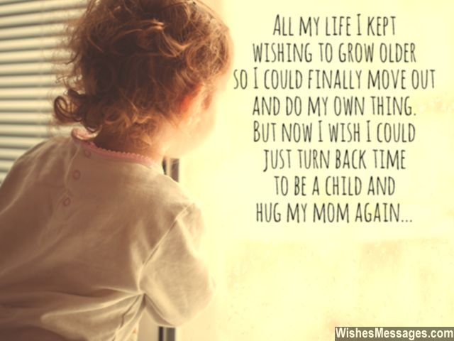 Wish I could be a child again quote hug mom