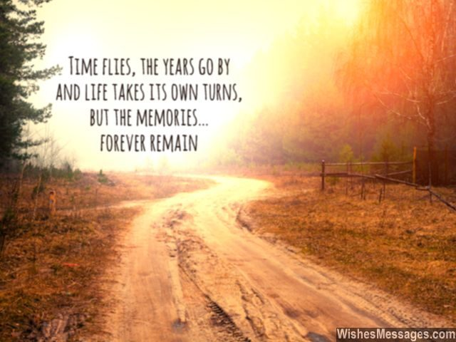 Memories quote life goes on time flies years go by