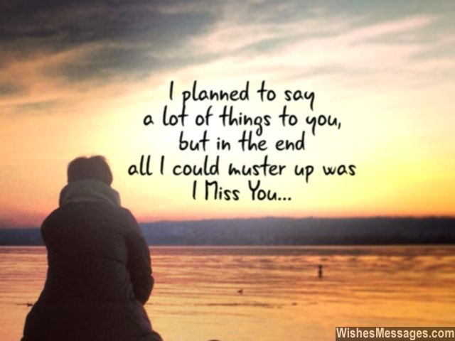 I miss you quote for her even though I wanted to say a lot