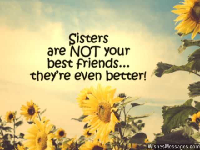 Sweet message for sister and best friend love