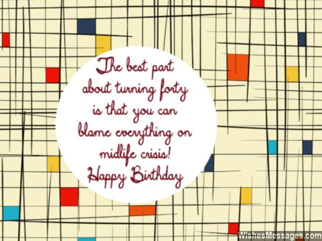40th birthday wishes quotes and messages wishesmessages midlife crisis birthday quote funny wishes bookmarktalkfo Choice Image