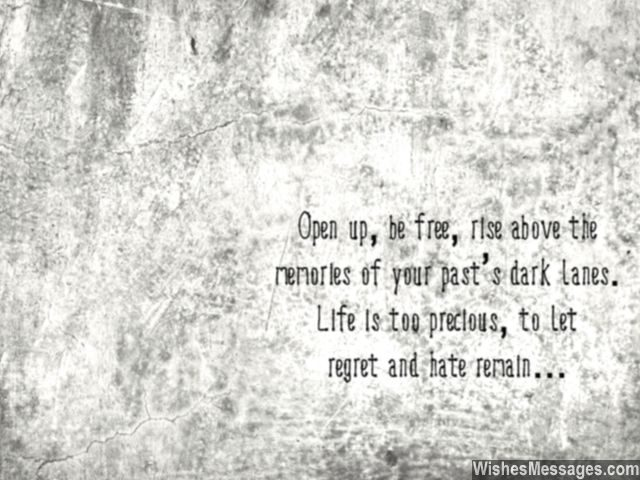 Past quote about how to move on be free and open up motivational