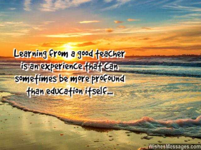 Teacher quote students learning from good teachers education