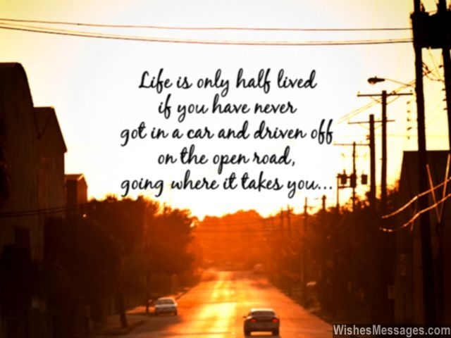 Open road quote go on a road trip live life fullest
