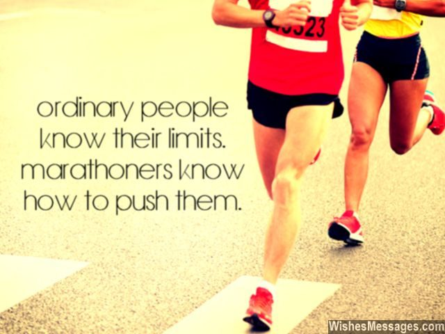 Push your limits quote marathoners and ordinary people