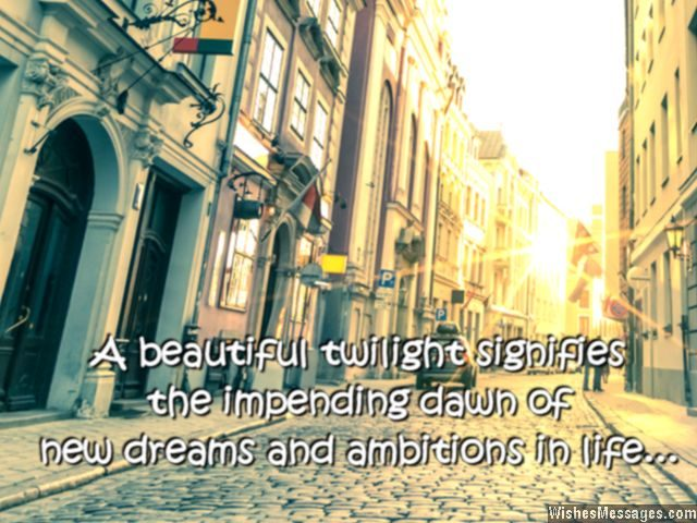 Good evening twilight quote for new dawn dreams and ambition