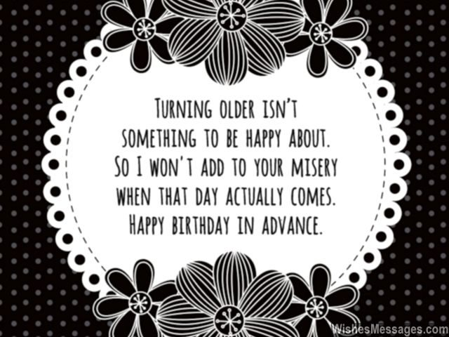 Funny birthday quote to wish someone early in advance