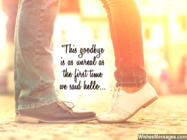 Goodbye quote last hug unreal as first time say hello