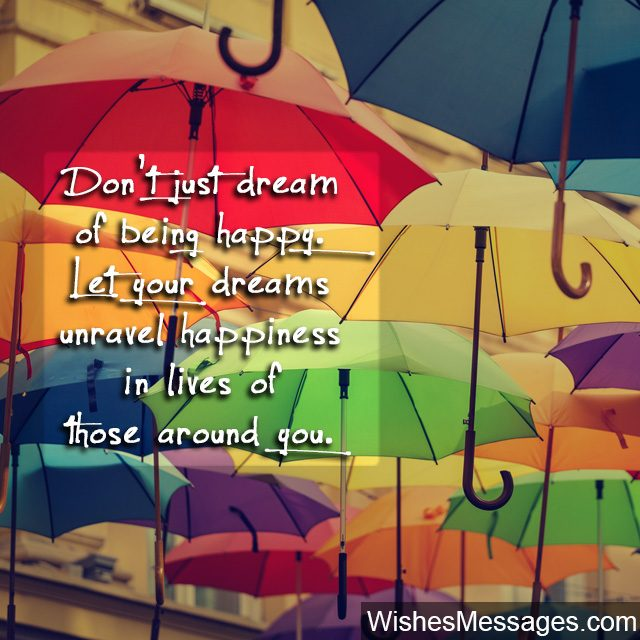Happiness quote make others happy with your dreams inspirational