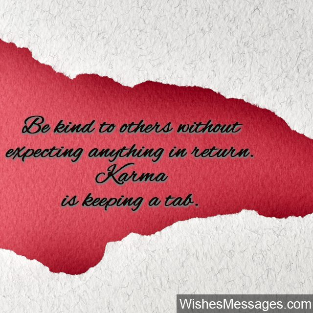 Be kind to others quote karma is keeping a tab