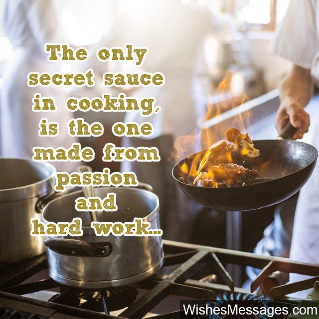 Secret sauce in cooking passion and hard work