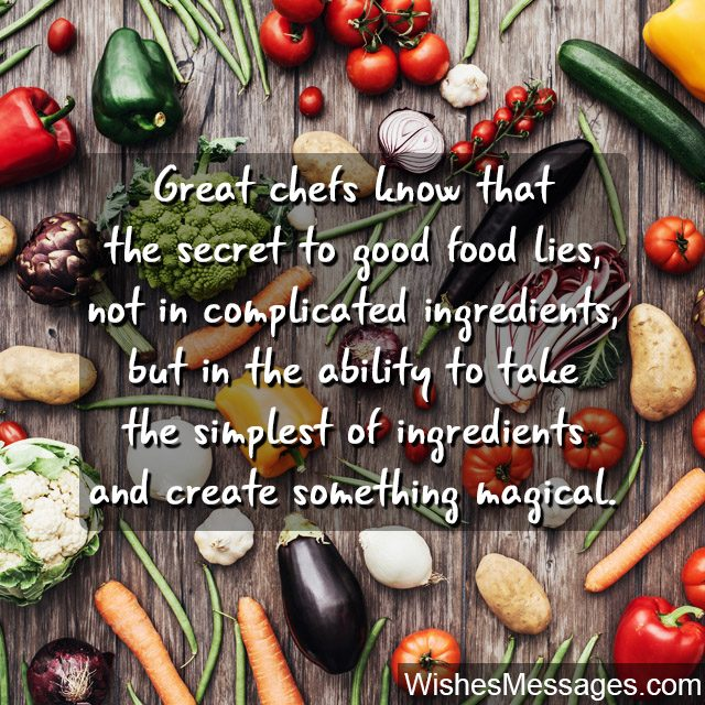 Simple ingredients fancy food motivational words for sous chefs commis