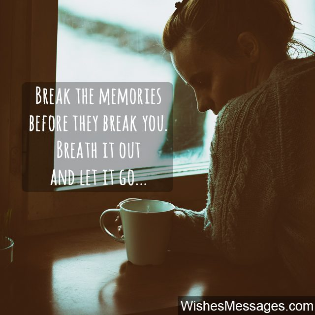 Bad memories quote forget your breakup before it breaks you
