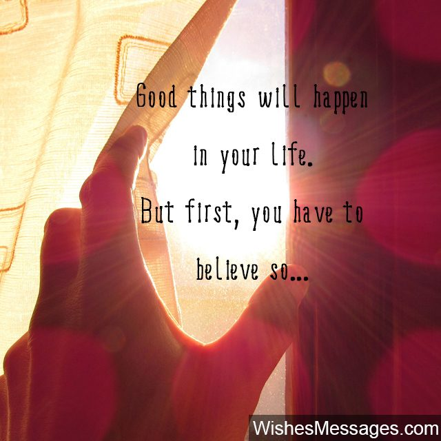 Good things will happen in your life inspirational quote